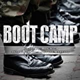 Boot Camp: Equipping Men with Integrity for Spiritual Warfare: The IMAGE Series
