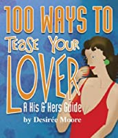 100 Ways to Tease Your Lover