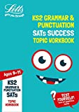 KS2 English Grammar and Punctuation Age 9-11 SATs Topic Practice Workbook: 2019 Tests (Letts KS2 Revision Success)