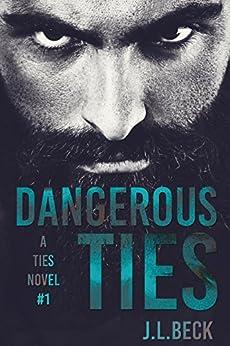 Dangerous Ties (A Ties Novel Book 1) by [Beck, J.L.]
