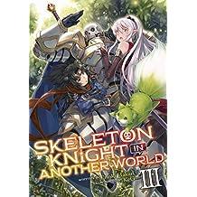 Skeleton Knight in Another World (Light Novel) Vol. 3