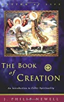 The Book of Creation: An Introduction to Celtic Spirituality (Rhythm of Life (New York, N.Y.).)