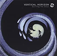 Burning the Days by VERTICAL HORIZON (2009-09-22)