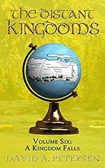 [Petersen, David A.]のA Kingdom Falls (The Distant Kingdoms Book 6) (English Edition)