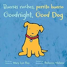 Buenas noches, perrito bueno/Goodnight, Good Dog Bilingual (Spanish Edition) by [Ray, Mary Lyn]