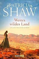 Weites wildes Land: Ein Australien-Roman