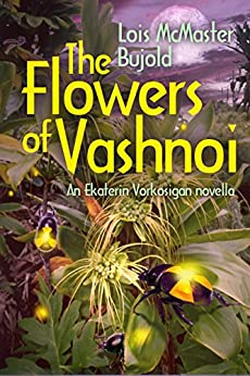 The Flowers of Vashnoi: Vorkosigan Saga by [Bujold, Lois McMaster ]