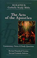 The Acts of the Apostles: The Ignatius Catholic Study Bible: Revised Standard Version