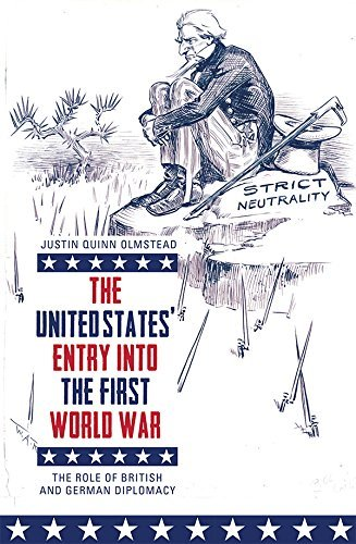 The United States' Entry into the First World War: The Role of British and German Diplomacy (English Edition)