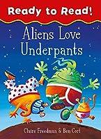 Aliens Love Underpants Ready to Read