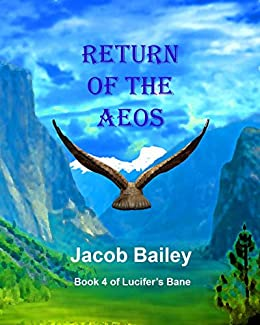 Return of the Aeos (Lucifer's Bane Book 4) by [Bailey, Jacob]