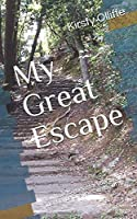 My Great Escape: You have to grieve for your loss of identity before you can regain it.