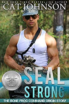 SEAL Strong (Silver SEALs Book 1) by [Johnson, Cat, Sisters, Suspense]