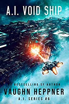A.I. Void Ship (The A.I. Series Book 6) by [Heppner, Vaughn]