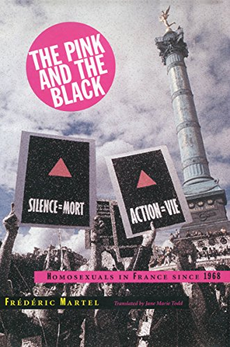 Download The Pink and the Black: Homosexuals in France Since 1968 0804732736