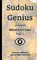 Sudoku Genius Mind Exercises Volume 1: Lathrop, California State of Mind Collection