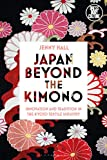 Japan beyond the Kimono: Innovation and Tradition in the Kyoto Textile Industry (Dress, Body, Culture) (English Edition)
