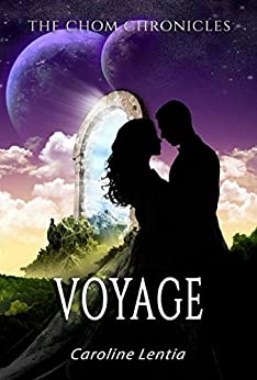 Voyage (The Chom Chronicles Book 2) by [Lentia, Caroline]