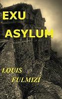 Exu Asylum