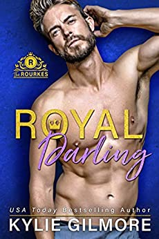 Royal Darling (The Rourkes, Book 3) by [Gilmore, Kylie]