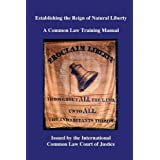 Establishing the Reign of Natural Liberty: A Common Law Training Manual