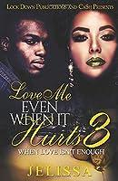 Love Me Even When It Hurts 3: When Love Isn't Enough