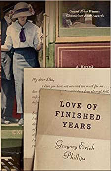 Love of Finished Years by [Phillips, Gregory Erich]