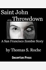 St. John of the Throwdown: A Zombie Story (Zombie Stories Book 4) Kindle Edition