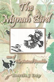 The Mynah Bird - who found his song (one of the Animal Parables) by [Day, Martin J]