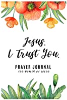 Jesus. I Trust You.: Prayer Journal for Women of Color, A Notebook 6x9 with 119 Pages