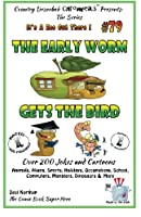 The Early Worm Gets the Bird: Over 200 Jokes and Cartoons - Animals, Aliens, Sports, Holidays, Occupations, School, Computers, Monsters, Dinosaurs & More - in Black and White (It's a Zoo Out There!)