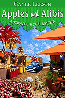 Apples and Alibis (A Down South Cafe Mystery Book Book 4) by [Leeson, Gayle]