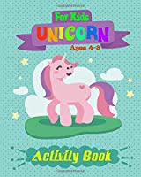 Unicorn Activity Book For Kids Ages 4-8: Fun Unicorn Activity Book Featuring Coloring Pages, Sudoku And More