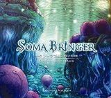 「SOMA BRINGER ORIGINAL SOUNDTRACK」の画像