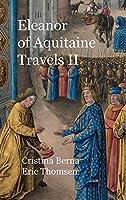 Eleanor of Aquitaine Travels II: Hardcover
