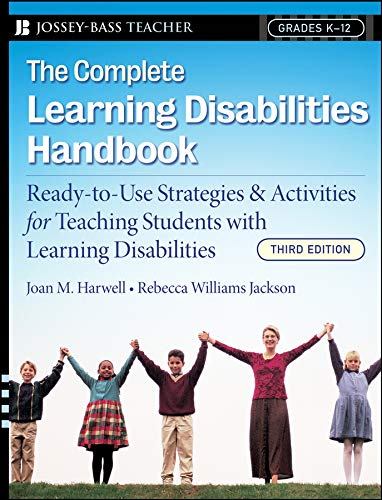 Download The Complete Learning Disabilities Handbook: Ready-to-Use Strategies and Activities for Teaching Students with Learning Disabilities (Jossey-Bass Teacher) 0787997552