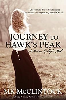 Journey to Hawk's Peak (Montana Gallagher Series Book 5) by [McClintock, MK]