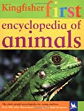 Kingfisher First Encyclopedia of Animals (Kingfisher First Reference)