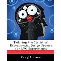 Tailoring the Statistical Experimental Design Process for LVC Experiments