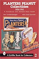 Planters Peanut Collectibles, 1960-1961: A Handbook and Price Guide