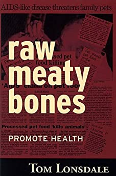 Raw Meaty Bones Promote Health by [Lonsdale, Tom]