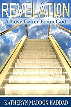 Revelation:  A Love Letter From God by [Haddad, Katheryn Maddox]