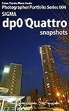 Foton Electric Photo Books Photographer Portfolio Series 004 SIGMA dp0 Quattro snapshots (English Edition)