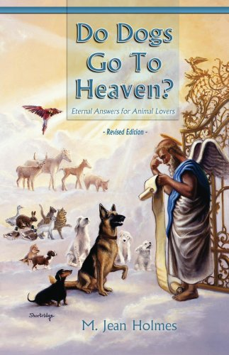 amazon do dogs go to heaven revised edition eternal answers for