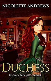 Duchess (Reign of Prophecy Book 1) by [Andrews, Nicolette]