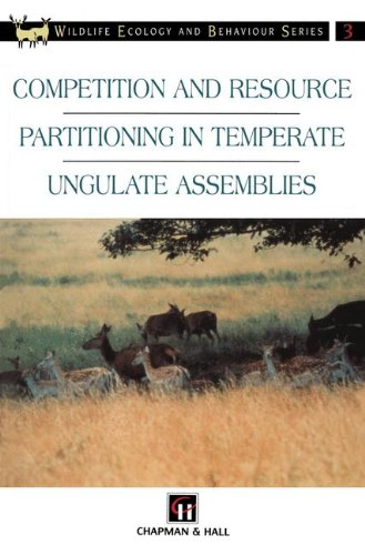 Competition and Resource Partitioning in Temperate Ungulate Assemblies (Chapman & Hall Wildlife Ecology and Behaviour Series)