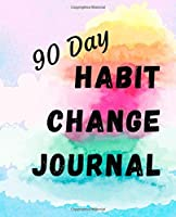 90 Day Habit Change Journal: 90 Day Meal and Activity Tracker | Lined Blank Journal Pages | Change Your Habits by Tracking Your Food, Exercise, Water Intake | Diary, Planner, Exercise Notebook & More