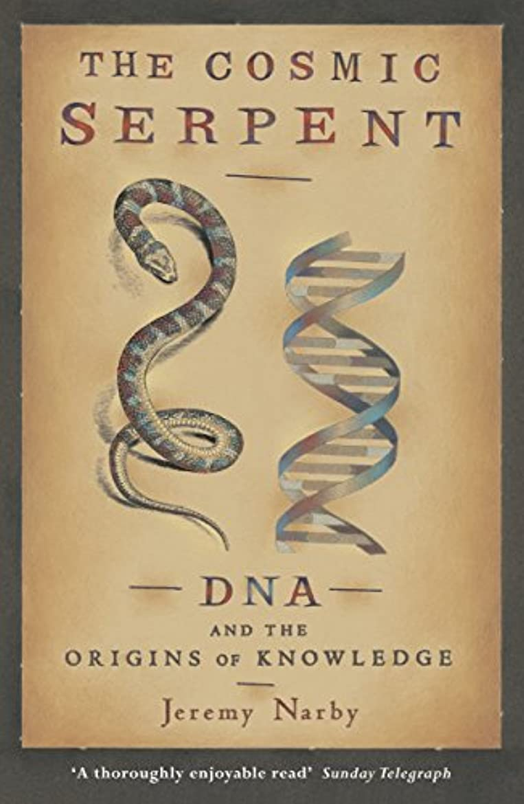 雑種スタジアム絵The Cosmic Serpent: DNA and the Origins of Knowledge (English Edition)