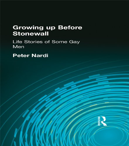 Growing Up Before Stonewall: Life Stories Of Some Gay Men