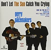 Don`T Let the Sun Catch You Crying by GERRY & THE PACEMAKERS (2016-02-17)